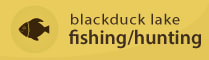 Blackduck Lake Fishing/Hunting button